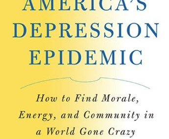 Levine, Bruce. Surviving America's Depression Epidemic: How to Find Morale, Energy and Community in a World Gone Crazy