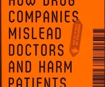 Goldacre, Ben. Bad Pharma: How Drug Companies Mislead Doctors and Harm Patients