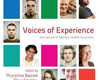Basset, Thurstine and Theo Stickley. Voices of Experience: Narratives of Mental Health Survivors