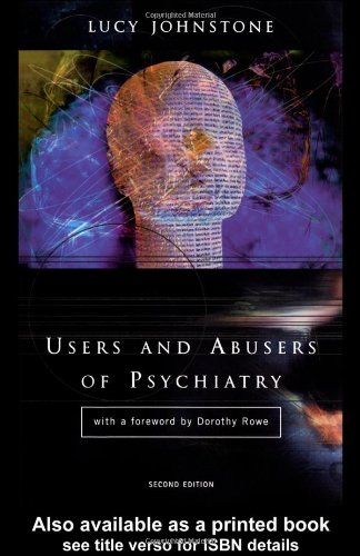 Johnstone, Lucy. Users and Abusers of Psychiatry: A Critical Look at Psychiatric Practice