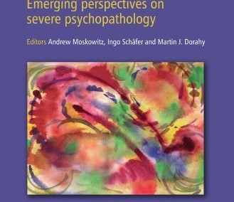 Moskowitz, Andrew, Ingo Shafer and Martin Justin Dorahy. Psychosis, Trauma and Dissociation: Emerging Perspectives on Severe Psychopathology