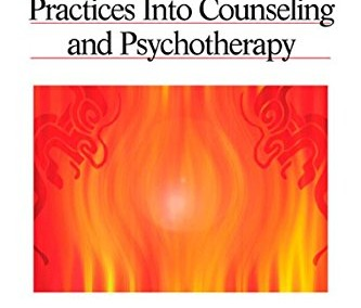 Moodley, Roy and William West. Integrating Traditional Healing Practices Into Counselling and Psychotherapy