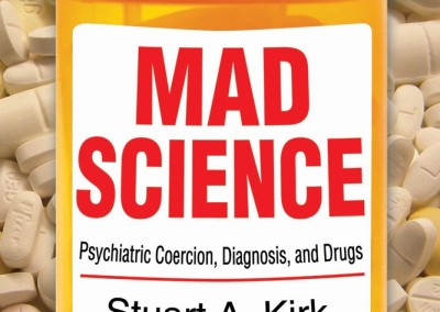 Kirk, Stuart, Tomi Gomory and David Cohen. Mad Science: Psychiatric Coercion, Diagnosis, and Drugs