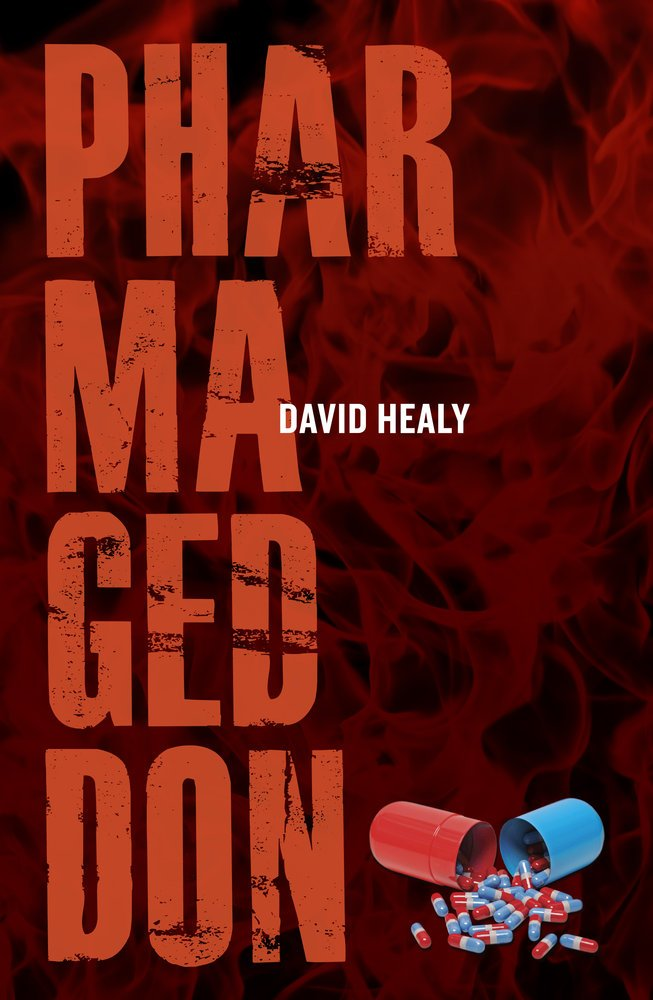 Healy, David. Pharmageddon