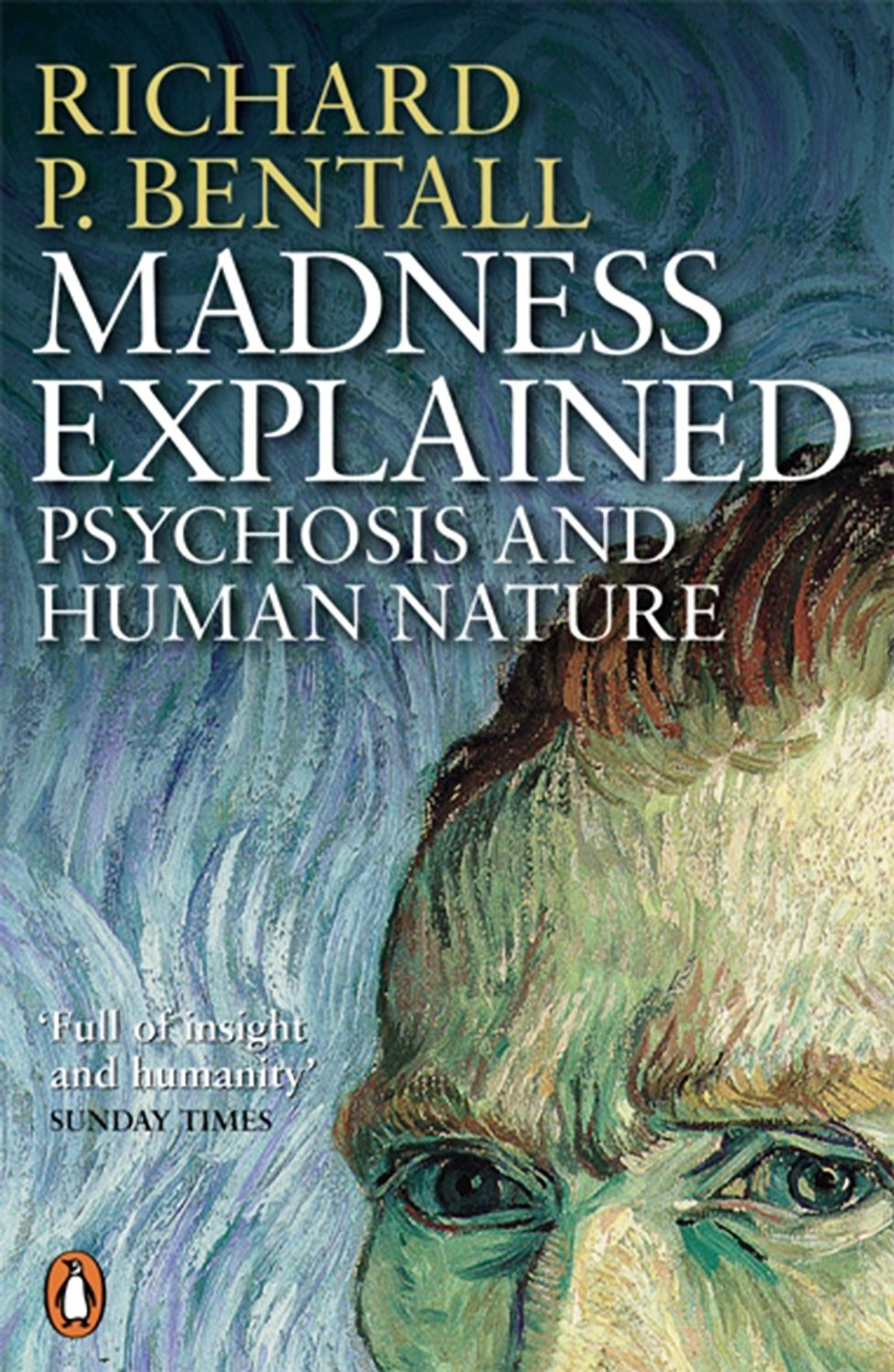 Bentall, Richard.  Madness Explained: Psychosis and Human Nature