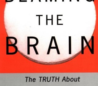 Valenstein, Elliot. Blaming the Brain: The Truth About Drugs and Mental Health
