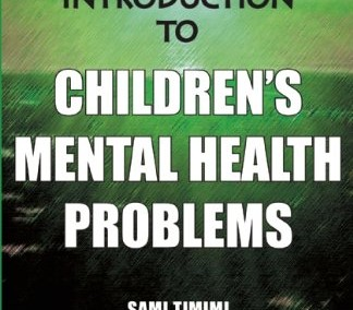 Timimi, Sami. A Straight Talking Introduction to Children's Mental Health Problems