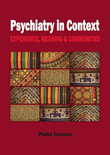 Thomas, Philip. Psychiatry in Context: Experience, Meaning and Communities