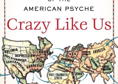 Watters, Ethan. Crazy Like Us: The Globalization of the American Psyche