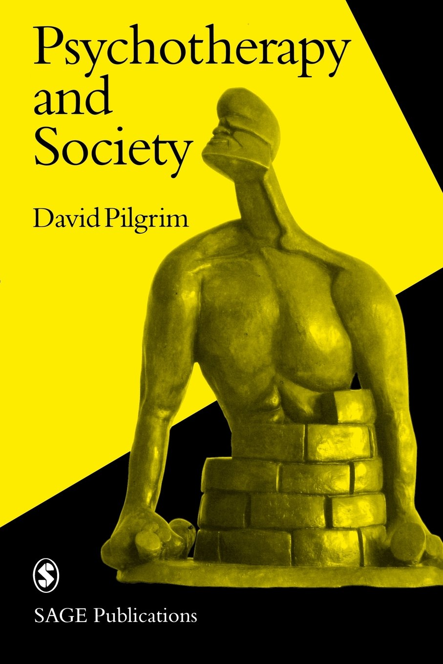 Pilgrim, David. Psychotherapy and Society