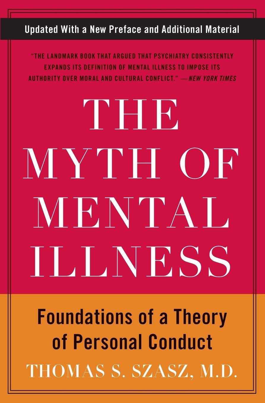 the myth of mental illness philosophy essay (return to index) the myth of mental illness by thomas s szasz (1960) my aim in this essay is to raise the question is there such a thing as mental illness and to argue that there is not since the notion of mental illness is extremely widely used nowadays, inquiry into the ways in which this term.